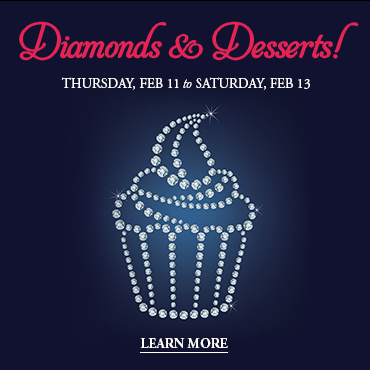Diamonds & Desserts! Feb 11-Feb 13 at London Gold